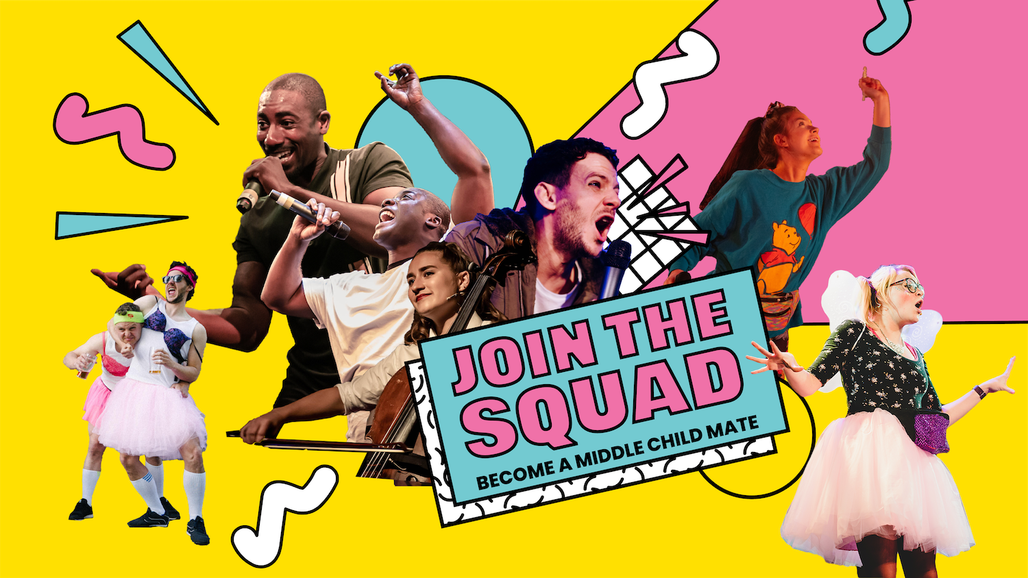 Cut outs of performers from past Middle Child shows on a 90s style yellow and pink background. Text: Join the Squad, become a Middle Child Mate (supporters scheme)