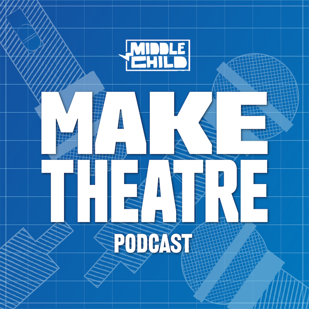 An illustration of a blueprint of microphones with text that says Middle Child Make Theatre podcast